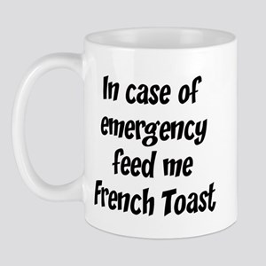 Feed me French Toast Mug