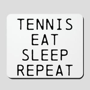 Tennis Eat Sleep Repeat Mousepad