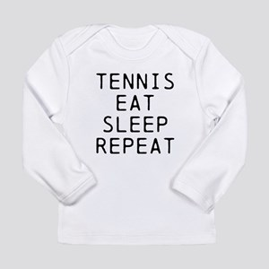 Tennis Eat Sleep Repeat Long Sleeve T-Shirt
