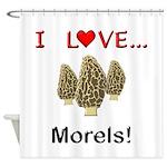 I Love Morels Shower Curtain