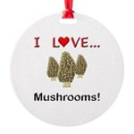 I Love Mushrooms Round Ornament