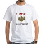 I Love Mushrooms White T-Shirt
