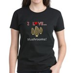I Love Mushrooms Women's Dark T-Shirt