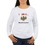 I Love Mushrooms Women's Long Sleeve T-Shirt