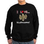 I Love Mushrooms Sweatshirt (dark)