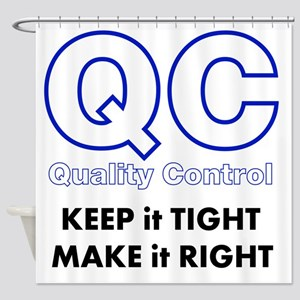 Quality Control Shower Curtain