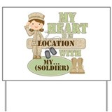 My heart is in deployed army Yard Signs