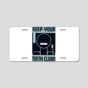 Keep Your Teeth Clean Aluminum License Plate