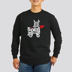 Roll with Soul Roller Skate Long Sleeve T-Shirt