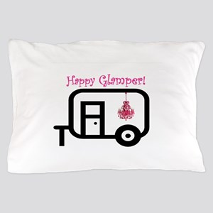 Happy Glamper! Pillow Case