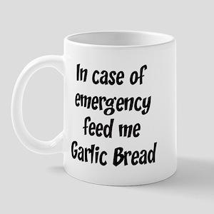 Feed me Garlic Bread Mug
