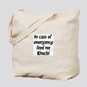 Feed me Kimchi Tote Bag