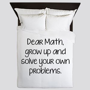 Dear Math, Grow Up And Solve Your Own Problems Que