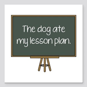 "The Dog Ate My Lesson Plan Square Car Magnet 3"" x"