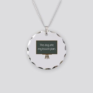 The Dog Ate My Lesson Plan Necklace Circle Charm