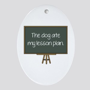 The Dog Ate My Lesson Plan Ornament (Oval)
