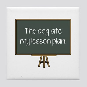 The Dog Ate My Lesson Plan Tile Coaster