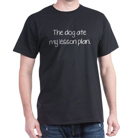 The Dog Ate My Lesson Plan Dark T-Shirt