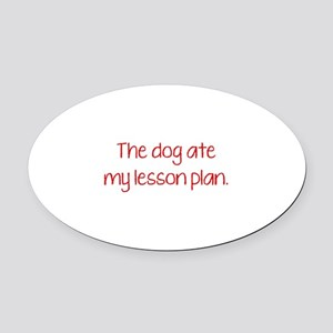 The Dog Ate My Lesson Plan Oval Car Magnet