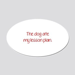 The Dog Ate My Lesson Plan 22x14 Oval Wall Peel