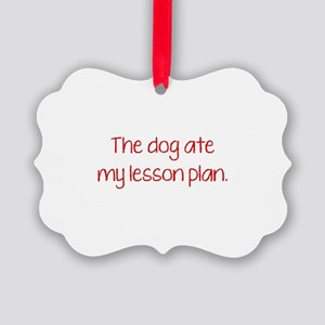 The Dog Ate My Lesson Plan Picture Ornament