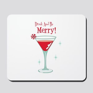 Drink And Be Merry Mousepad