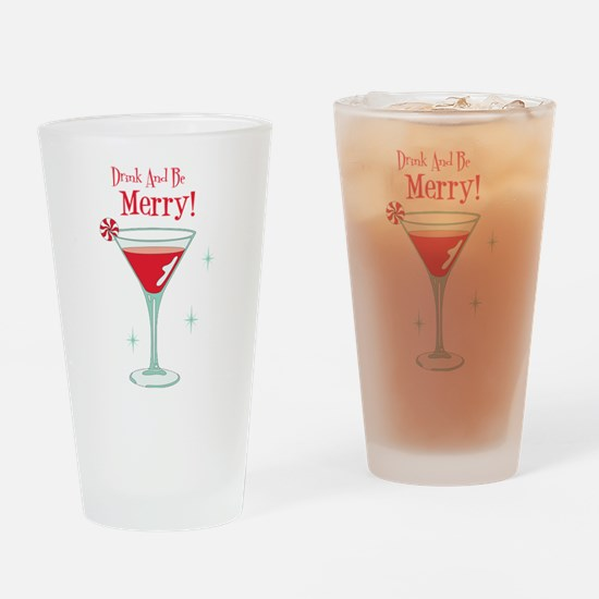 Drink And Be Merry Drinking Glass
