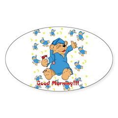 goodmorning teddy bear Oval Decal