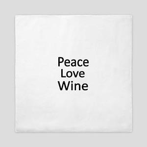 Peace,Love,wine Queen Duvet