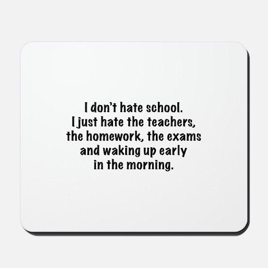 I Don't Hate School Mousepad