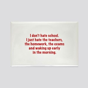 I Don't Hate School Rectangle Magnet