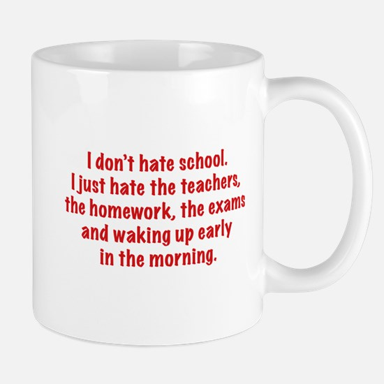 I Don't Hate School Mug