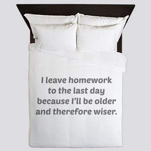 I Leave Homework To The Last Day Queen Duvet