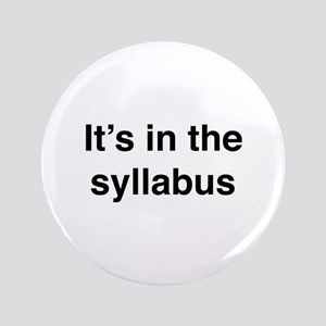 """It's In The Syllabus 3.5"""" Button"""