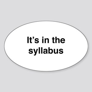 It's In The Syllabus Sticker (Oval)