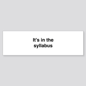 It's In The Syllabus Sticker (Bumper)