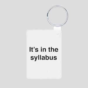It's In The Syllabus Aluminum Photo Keychain