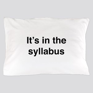 It's In The Syllabus Pillow Case