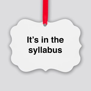It's In The Syllabus Picture Ornament