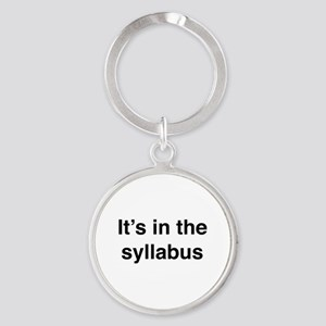 It's In The Syllabus Round Keychain