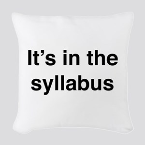It's In The Syllabus Woven Throw Pillow