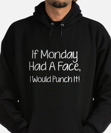 I Monday Had A Face Hoodie (dark)