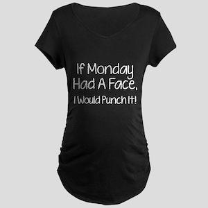 I Monday Had A Face Maternity Dark T-Shirt