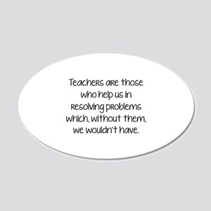 Teachers Are Those Who Help Us In 22x14 Oval Wall