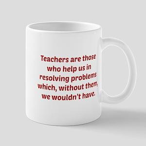 Teachers Are Those Who Help Us In Mug