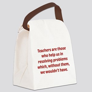 Teachers Are Those Who Help Us In Canvas Lunch Bag