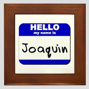 hello my name is joaquin  Framed Tile