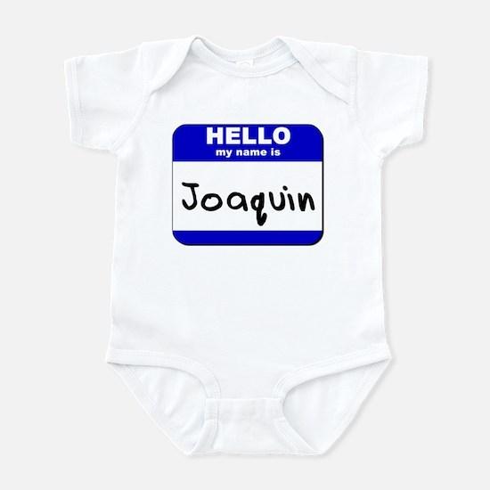 hello my name is joaquin  Infant Bodysuit