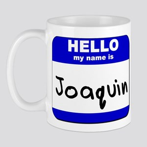 hello my name is joaquin  Mug