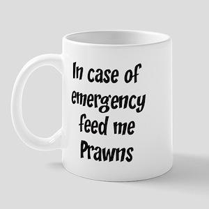 Feed me Prawns Mug